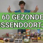 60 Gezonde Tussendoortjes + 10 Fatale Dikmakende Snacks
