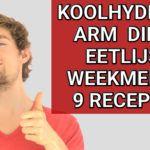 Koolhydraatarm Dieet: Uitleg, Weekmenu, 9 Recepten en 7 Gevaren